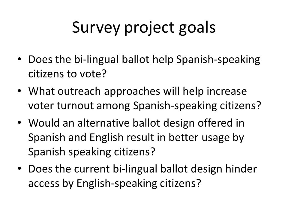 Spanish Language Respondents: English Proficiency Proficiency in conversation Level of self- reported proficiency Exit poll Spanish responses Commun- ity survey English responses Commun- ity survey Spanish responses Very well 58%87%19% Pretty well 16%8%20% A little 19%3%30% Not at all 7%2%31% N 103205292 Proficiency reading books, news sources Level of self- reported proficiency Exit poll Spanish responses Commun -ity survey English responses Commun- ity survey Spanish responses Very well 55%84%17% Pretty well 14% 20% A little 22%1%29% Not at all 9%2%34%