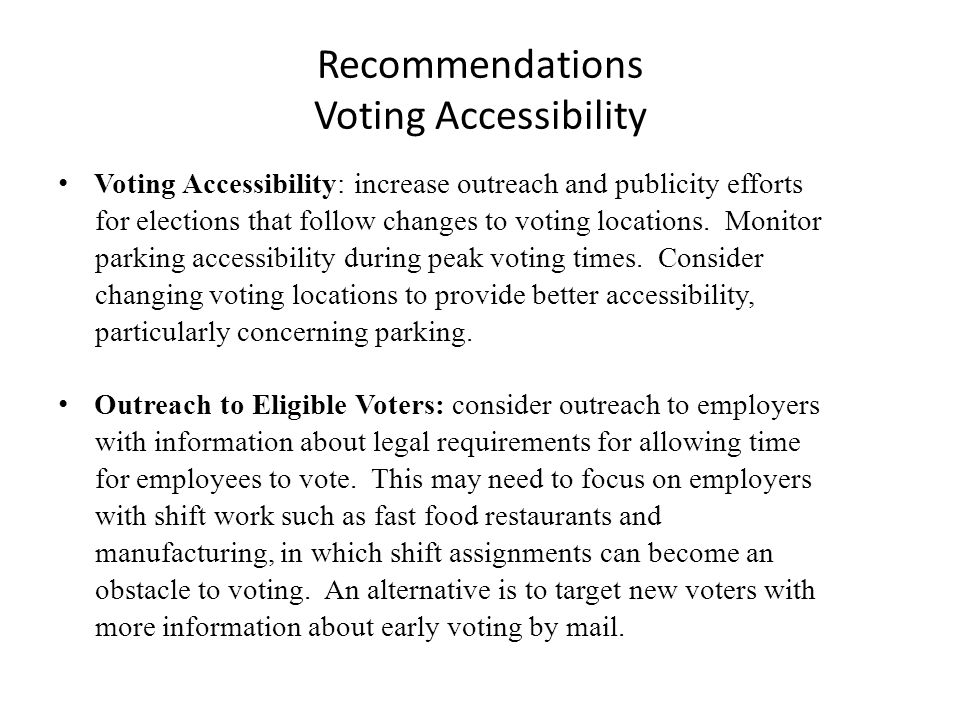 Recommendations Eligible Voter Outreach Language Outreach: work with grassroots organizations such as Esperanza, El Barrio, the Hispanic Alliance, the Spanish-American Committee, and the Hispanic Roundtable to disseminate information about voting eligibility requirements and encourage and assist with voter registration.