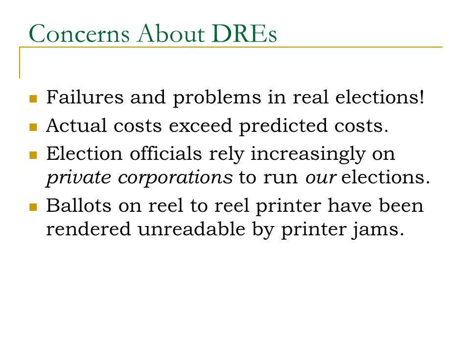 Concerns About DREs Failures and problems in real elections.