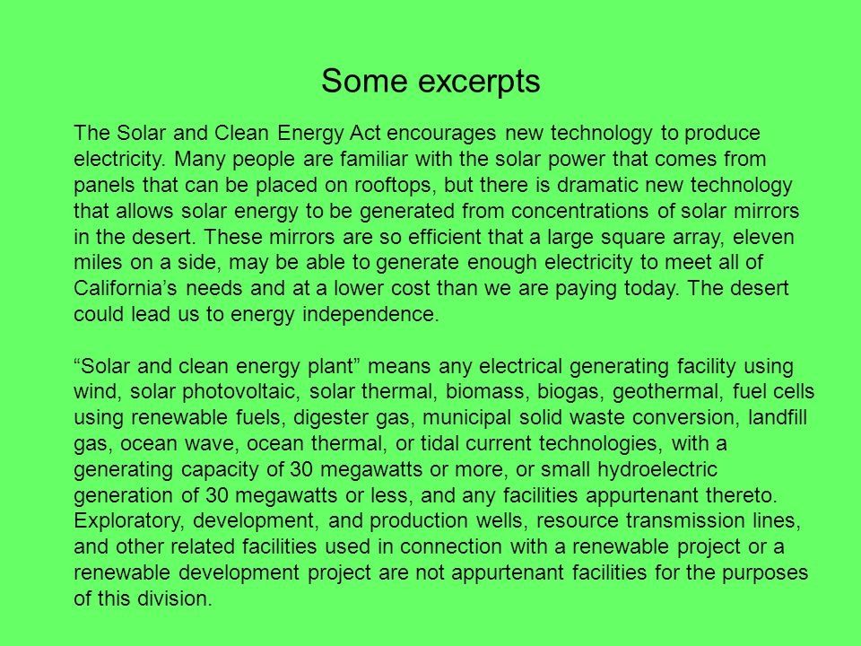 Some excerpts The Solar and Clean Energy Act encourages new technology to produce electricity.