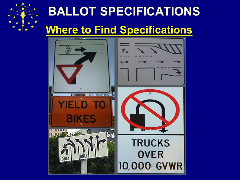 BALLOT SPECIFICATIONS Where to Find Specifications