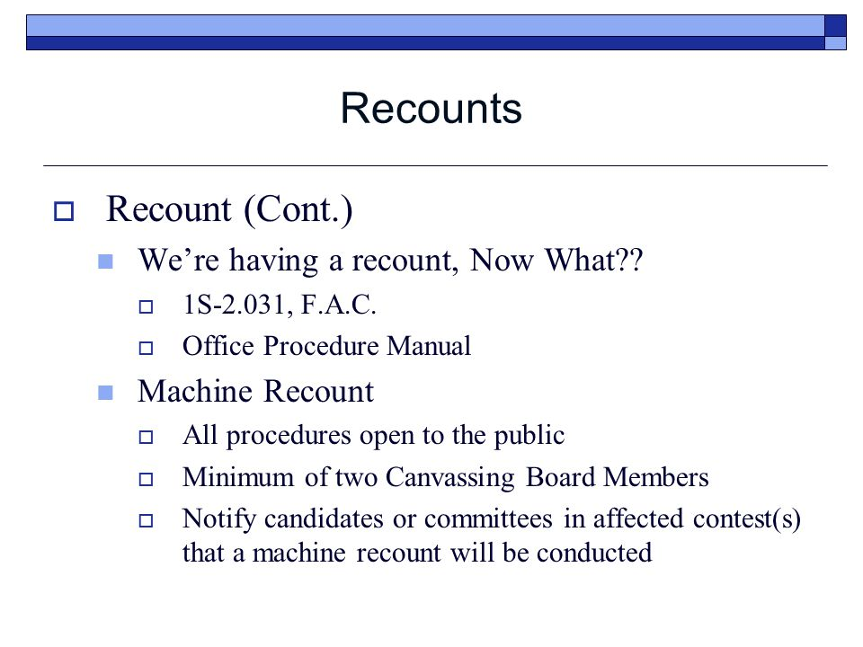 Recounts  Recount (Cont.) We're having a recount, Now What?.