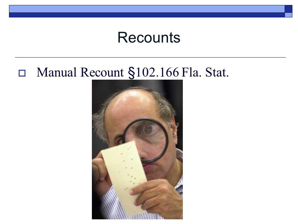 Recounts  Manual Recount §102.166 Fla. Stat.