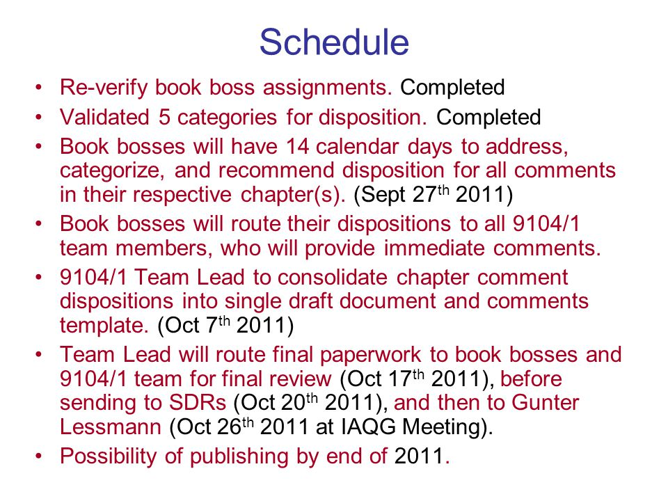 Schedule Re-verify book boss assignments. Completed Validated 5 categories for disposition. Completed Book bosses will have 14 calendar days to addres