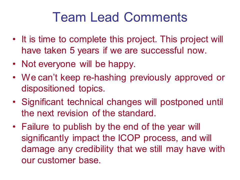 Team Lead Comments It is time to complete this project.