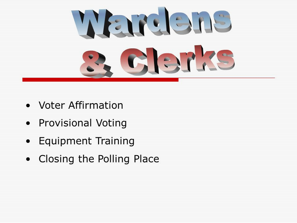Voter Affirmation Provisional Voting Equipment Training Closing the Polling Place