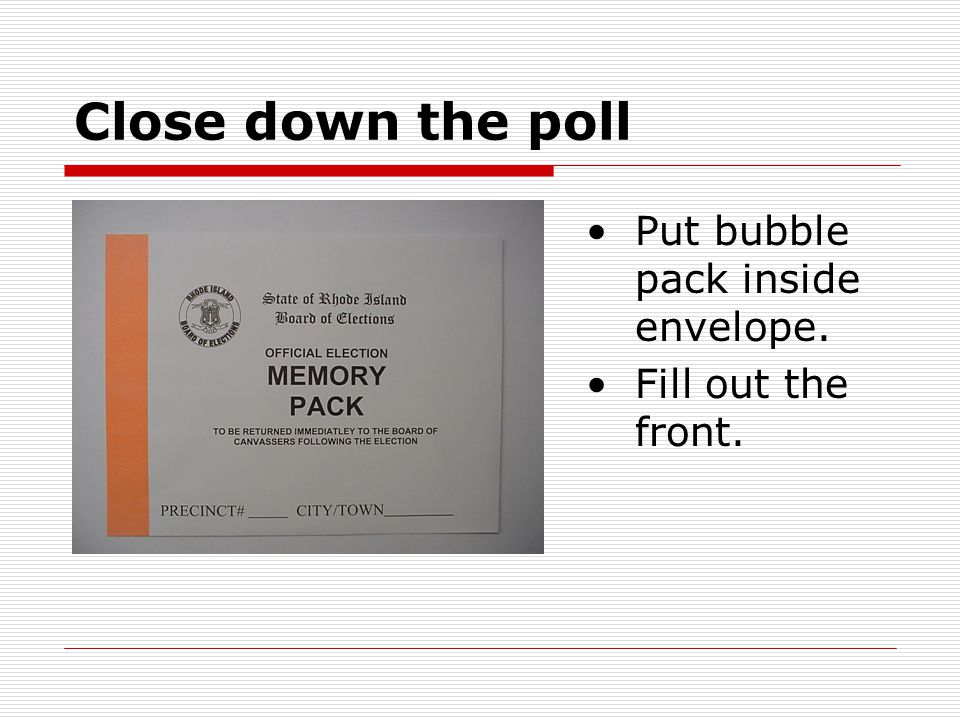 Close down the poll Put bubble pack inside envelope. Fill out the front.