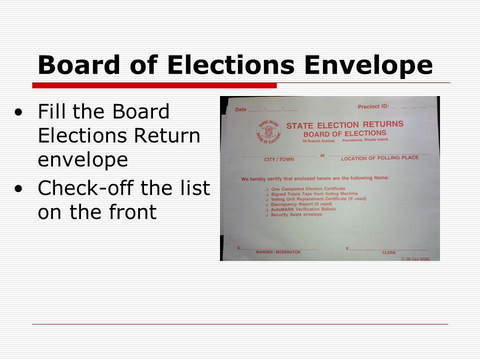 Board of Elections Envelope Fill the Board Elections Return envelope Check-off the list on the front