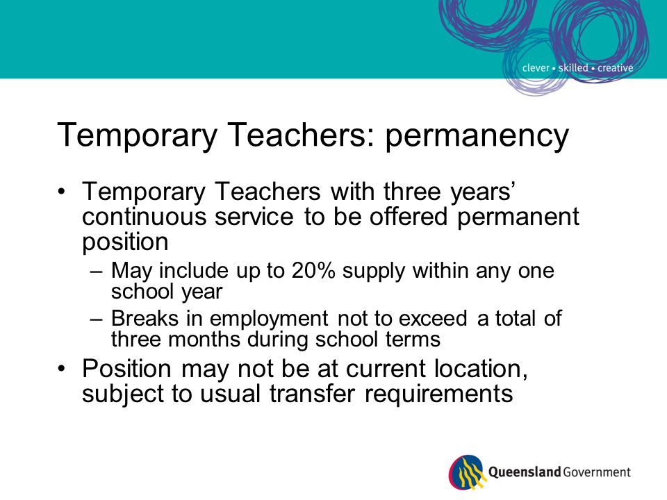 Temporary Teachers: permanency Temporary Teachers with three years' continuous service to be offered permanent position –May include up to 20% supply