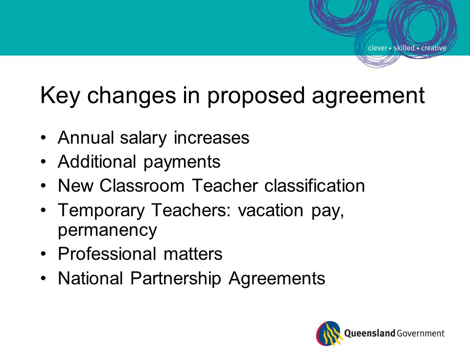 Key changes in proposed agreement Annual salary increases Additional payments New Classroom Teacher classification Temporary Teachers: vacation pay, p