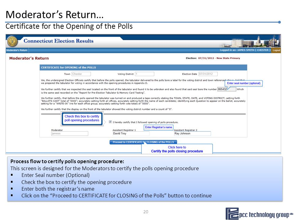 Moderator's Return… Certificate for the Opening of the Polls Process flow to certify polls opening procedure: This screen is designed for the Moderato