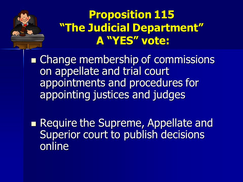 """Proposition 115 """"The Judicial Department"""" A """"YES"""" vote: Change membership of commissions on appellate and trial court appointments and procedures for"""