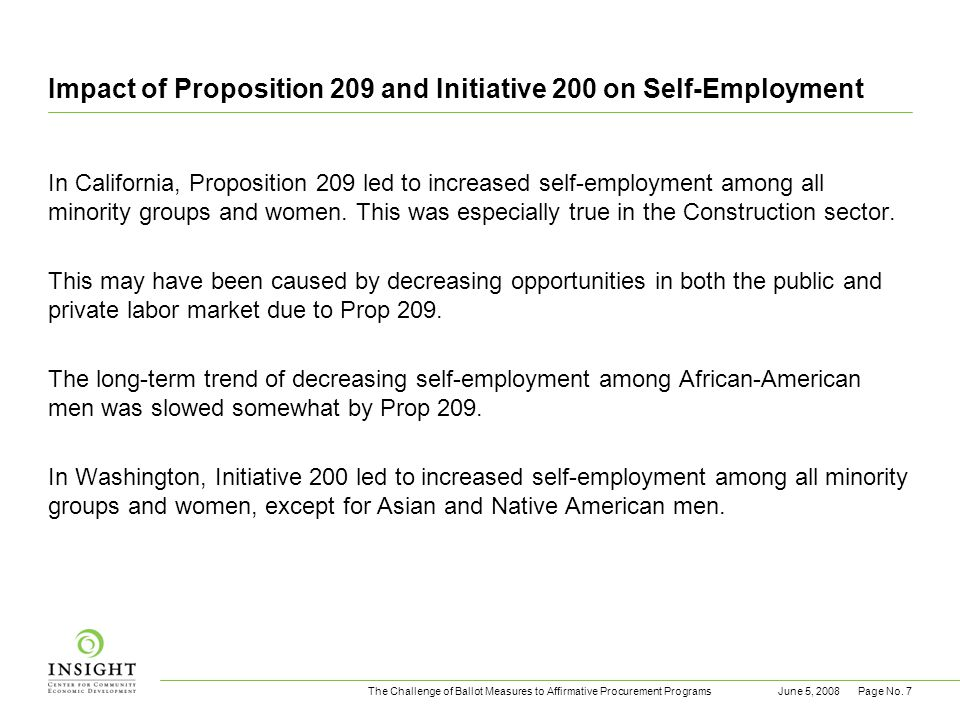 The Challenge of Ballot Measures to Affirmative Procurement ProgramsJune 5, 2008Page No. 7 Impact of Proposition 209 and Initiative 200 on Self-Employ