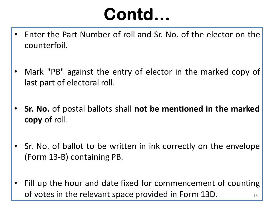 Contd… Enter the Part Number of roll and Sr. No. of the elector on the counterfoil.