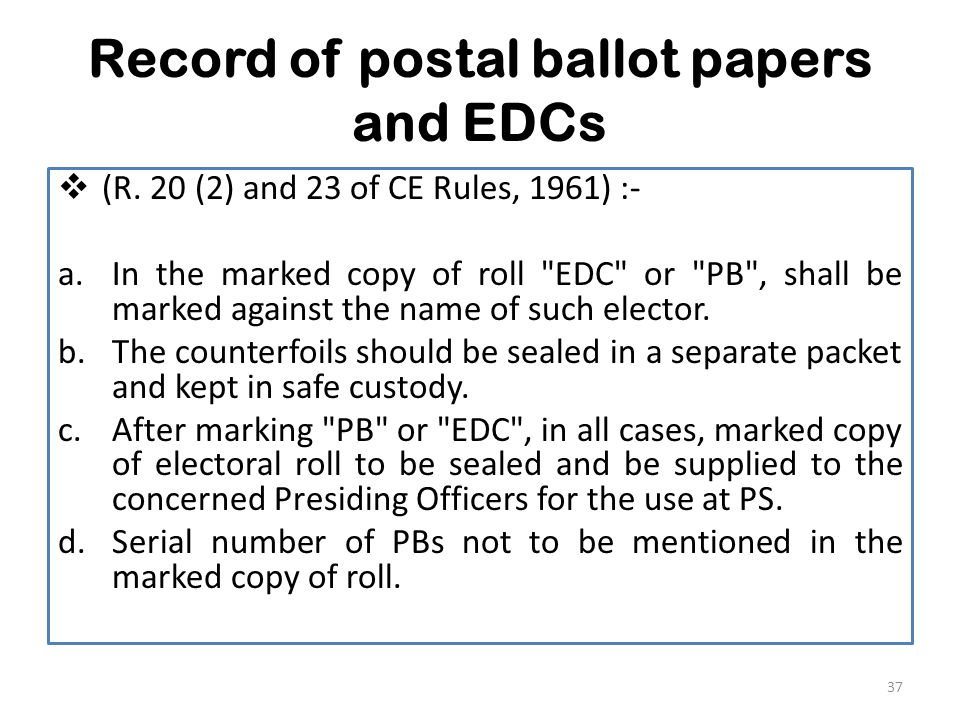Record of postal ballot papers and EDCs  (R.