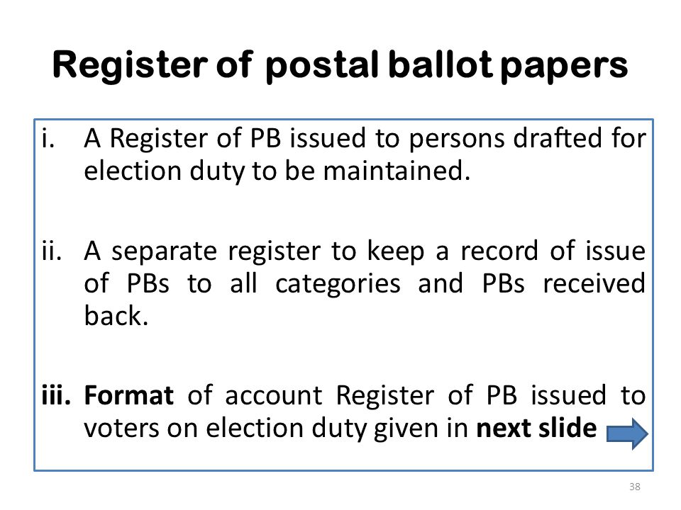 Register of postal ballot papers i.A Register of PB issued to persons drafted for election duty to be maintained.