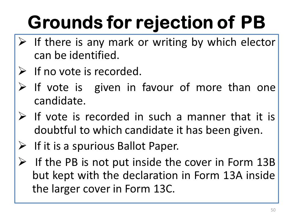 Grounds for rejection of PB  If there is any mark or writing by which elector can be identified.