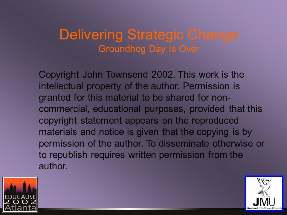 Delivering Strategic Change (Groundhog Day Is Over…)
