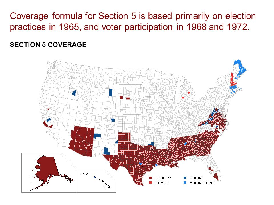 Coverage formula for Section 5 is based primarily on election practices in 1965, and voter participation in 1968 and 1972.