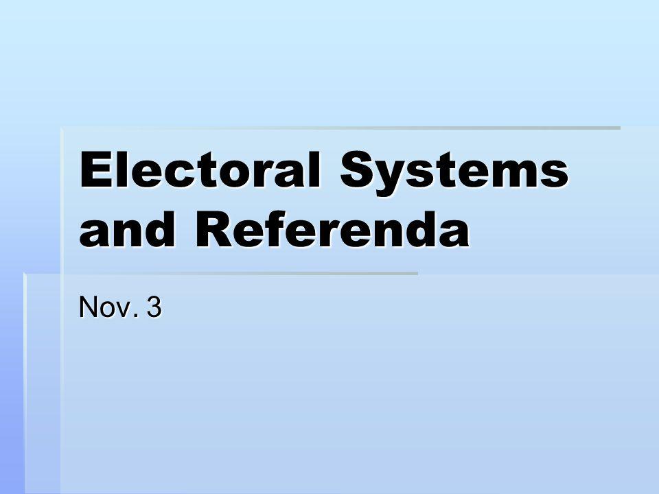 Electoral Systems and Referenda Nov. 3