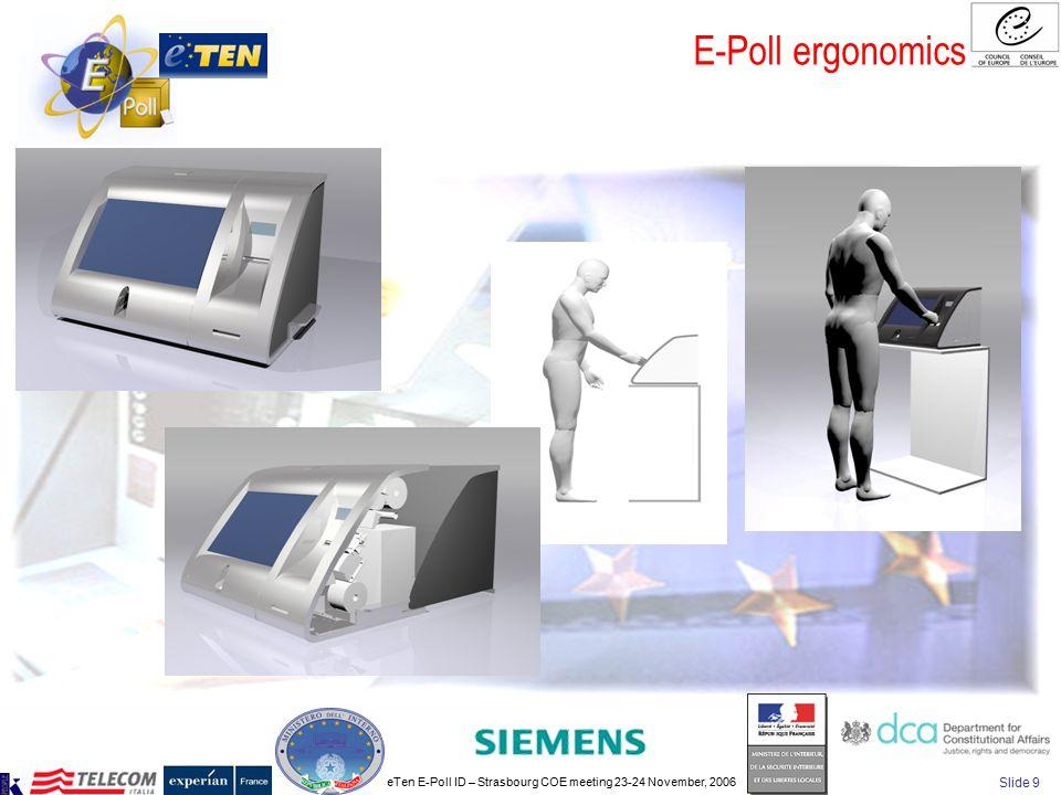 eTen E-Poll ID – Strasbourg COE meeting 23-24 November, 2006 Slide 9 E-Poll ergonomics