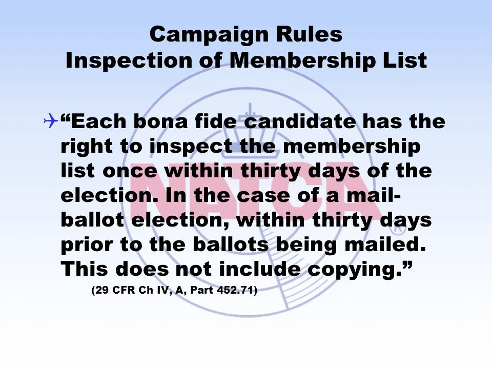 "Campaign Rules Inspection of Membership List  ""Each bona fide candidate has the right to inspect the membership list once within thirty days of the e"