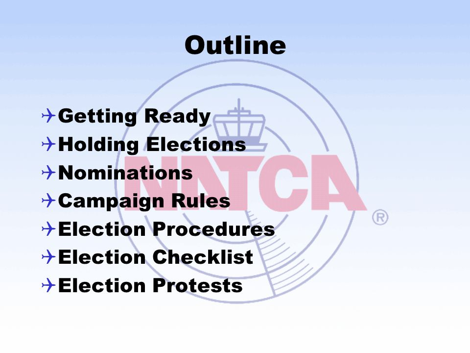 Outline  Getting Ready  Holding Elections  Nominations  Campaign Rules  Election Procedures  Election Checklist  Election Protests