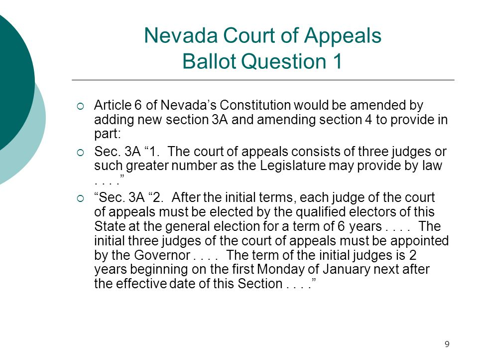 Nevada Court of Appeals Ballot Question 1  Article 6 of Nevada's Constitution would be amended by adding new section 3A and amending section 4 to pro