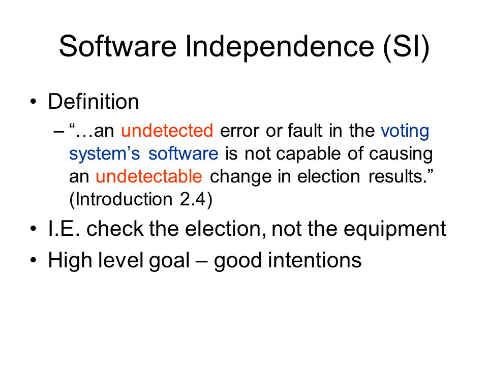 What I will show The software independence definition is subject to multiple conflicting interpretations.