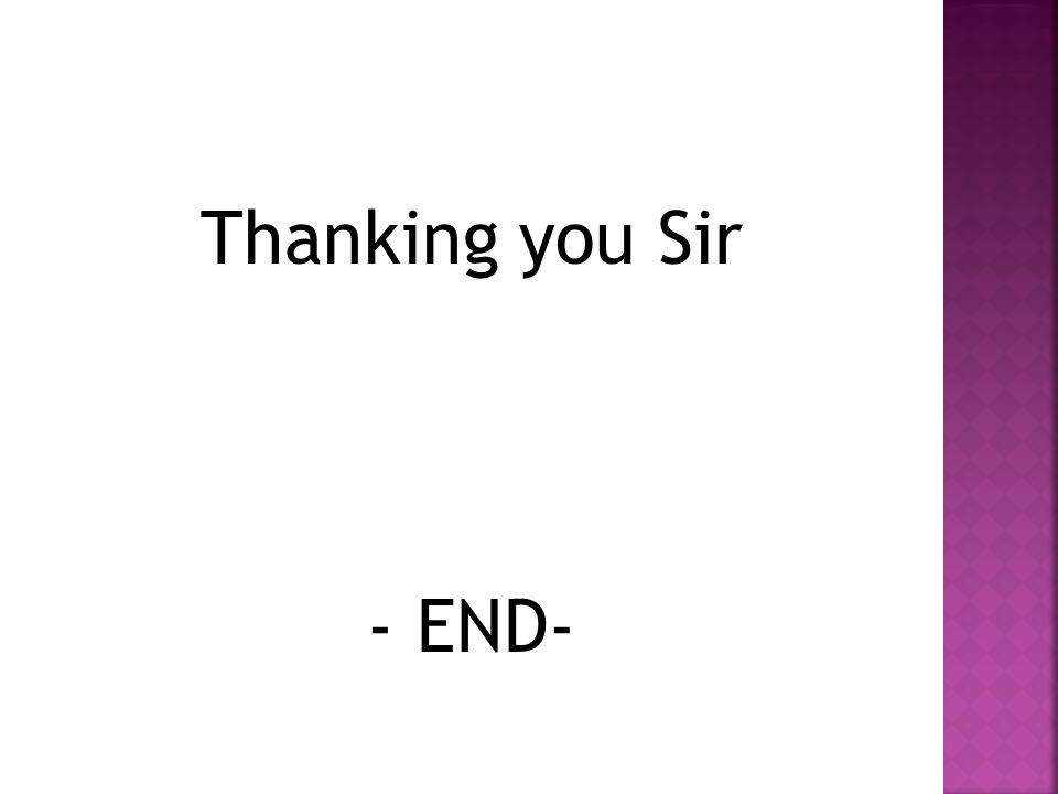 Thanking you Sir - END-