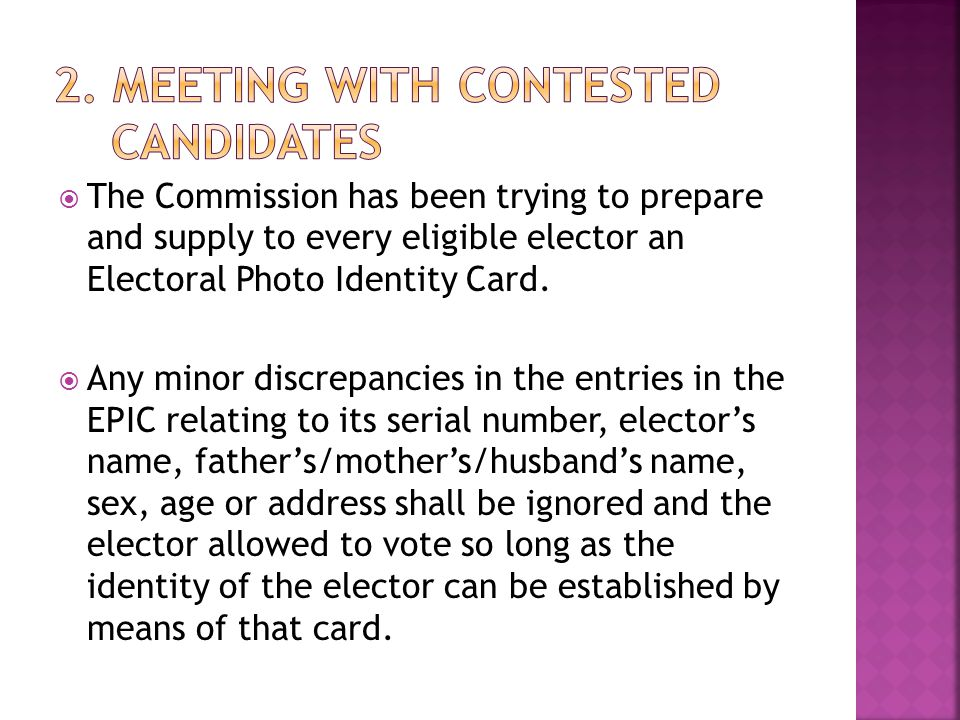  The Commission has been trying to prepare and supply to every eligible elector an Electoral Photo Identity Card.