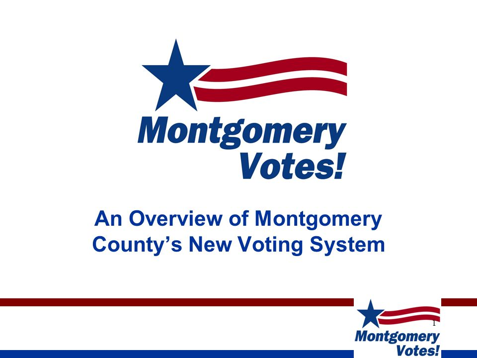1 An Overview of Montgomery County's New Voting System
