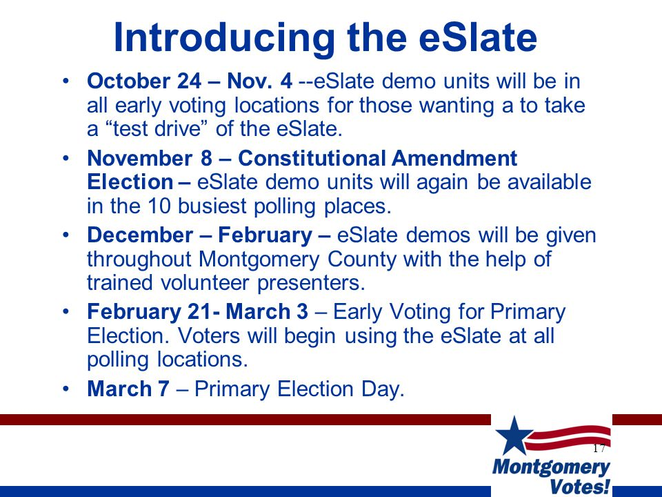 """17 Introducing the eSlate October 24 – Nov. 4 --eSlate demo units will be in all early voting locations for those wanting a to take a """"test drive"""" of"""