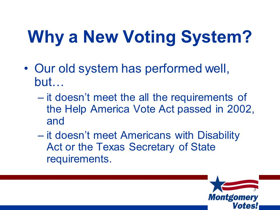 3 Why a New Voting System.