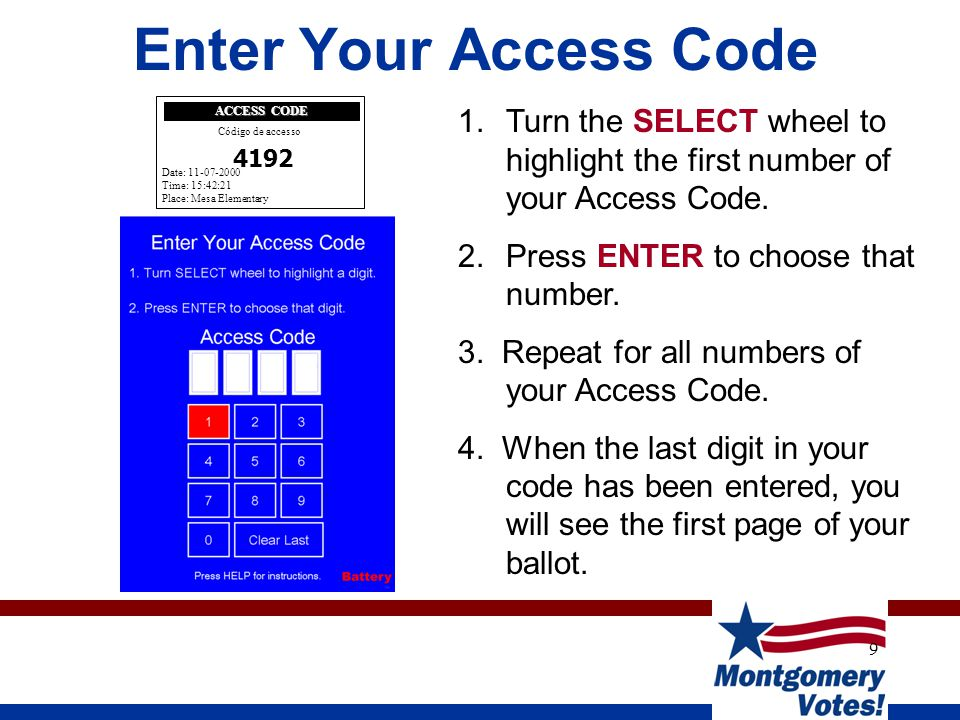 9 Enter Your Access Code 1.Turn the SELECT wheel to highlight the first number of your Access Code.