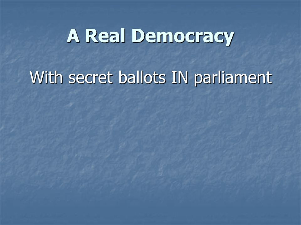 The Secret Ballot IN Parliament How can it work?