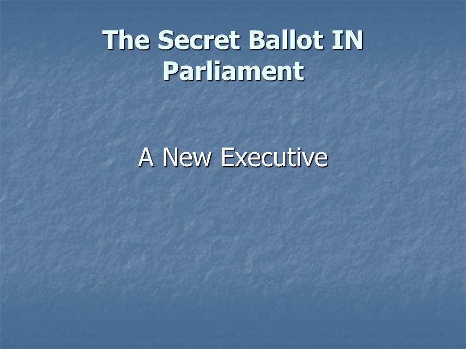 The Secret Ballot IN Parliament A Non-political Bureaucracy.