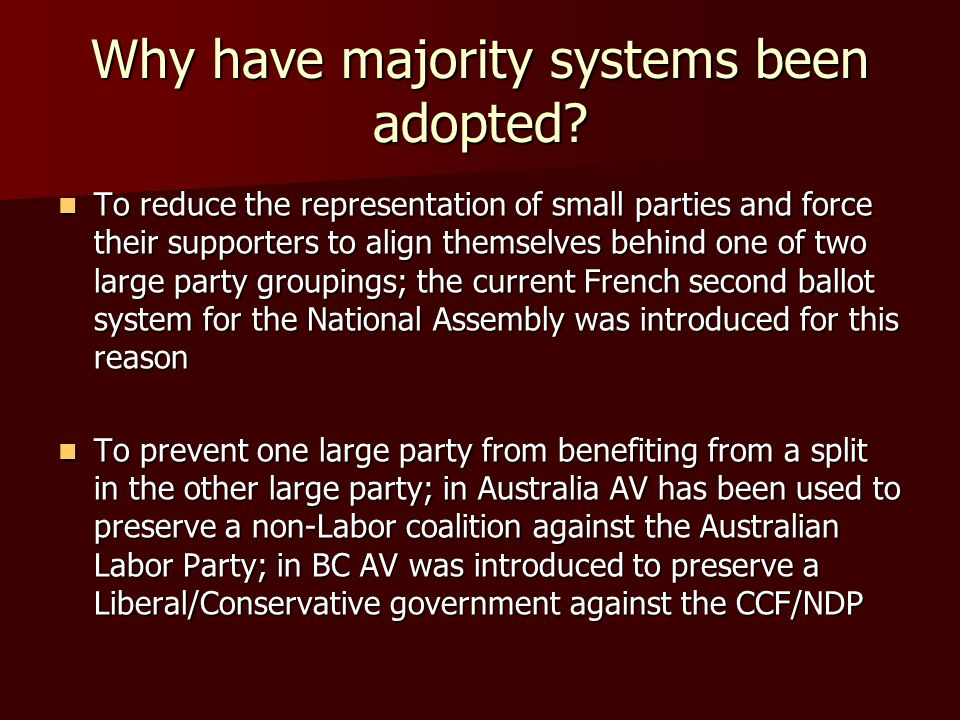 Why have majority systems been adopted.