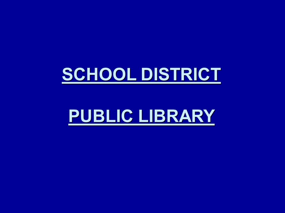 SCHOOL DISTRICT PUBLIC LIBRARY