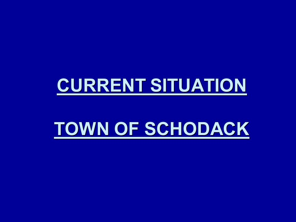CURRENT SITUATION TOWN OF SCHODACK