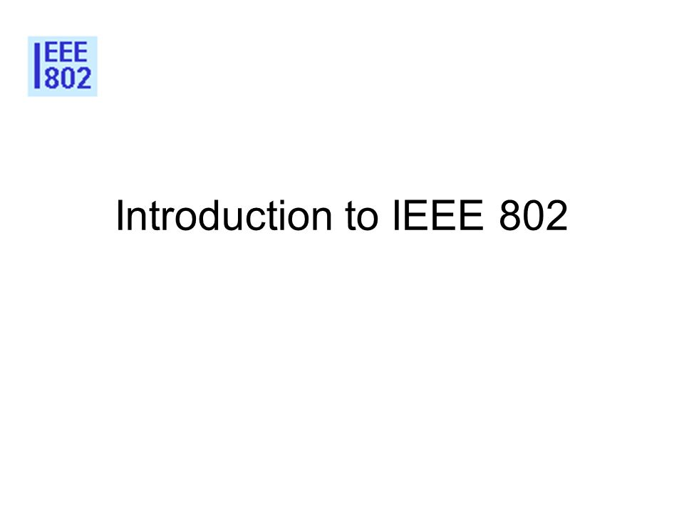 Introduction to IEEE 802