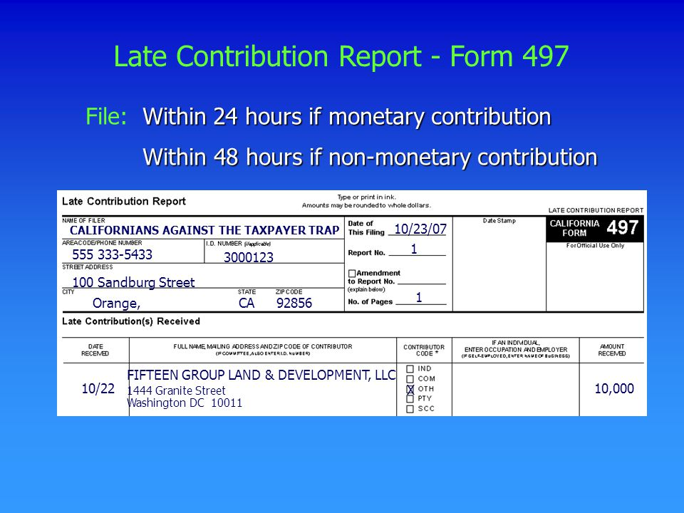 Late Contribution Report - Form 497 FIFTEEN GROUP LAND & DEVELOPMENT, LLC 1444 Granite Street Washington DC 10011 10/23/07 10/22 1 1 3000123 Orange,CA