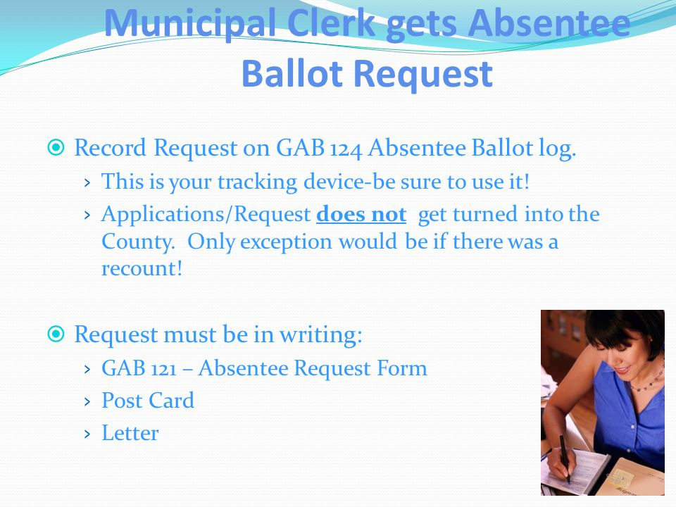 Municipal Clerk gets Absentee Ballot Request  Record Request on GAB 124 Absentee Ballot log.