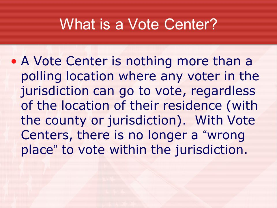 Vote Centers – Democracy or Disaster? Wonderful idea when done right Disastrous when done wrong