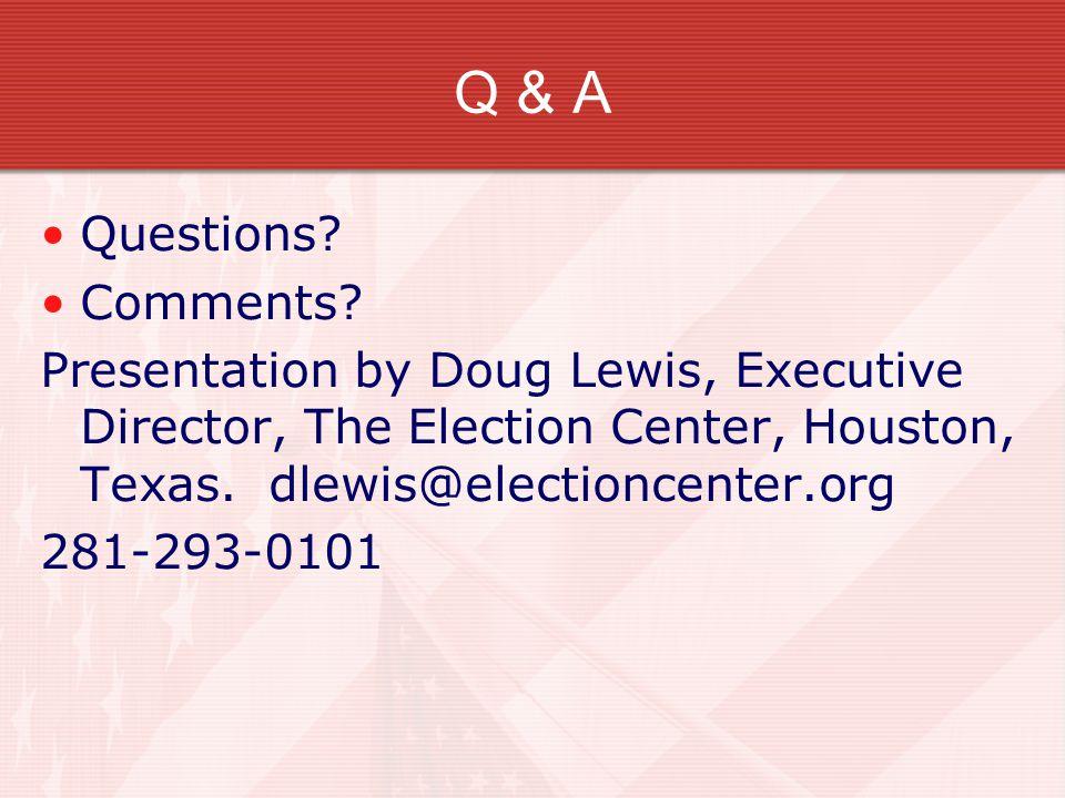 Q & A Questions. Comments.