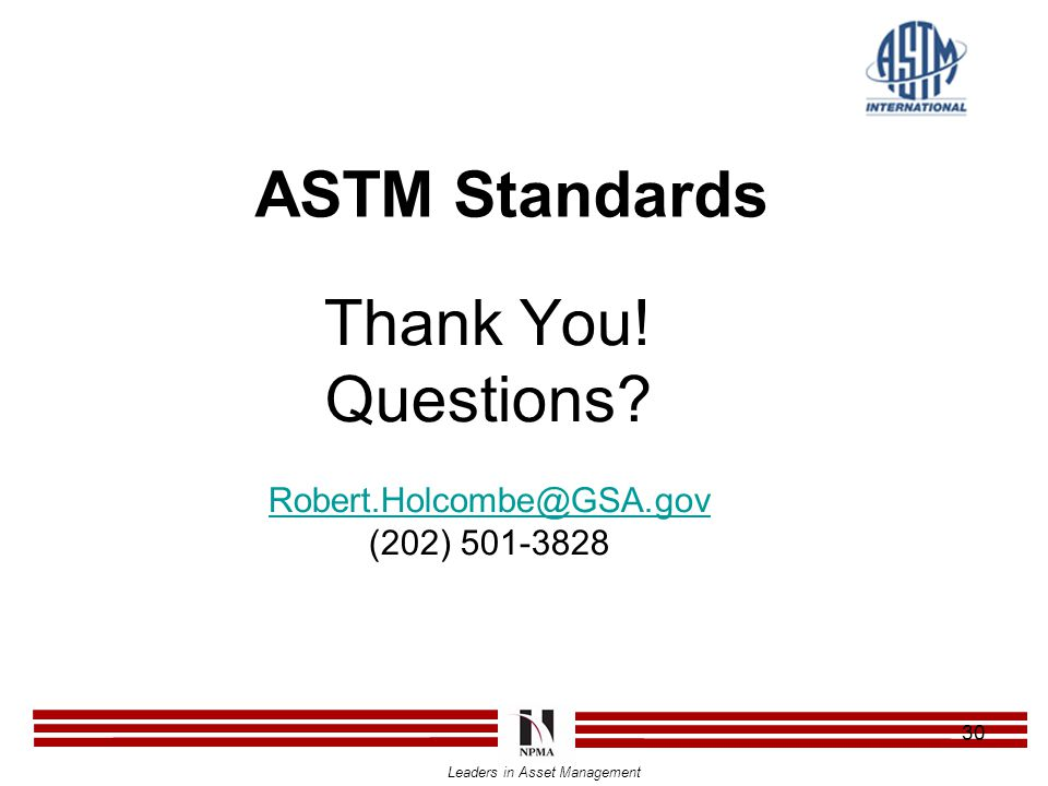 Leaders in Asset Management 30 ASTM Standards Thank You.