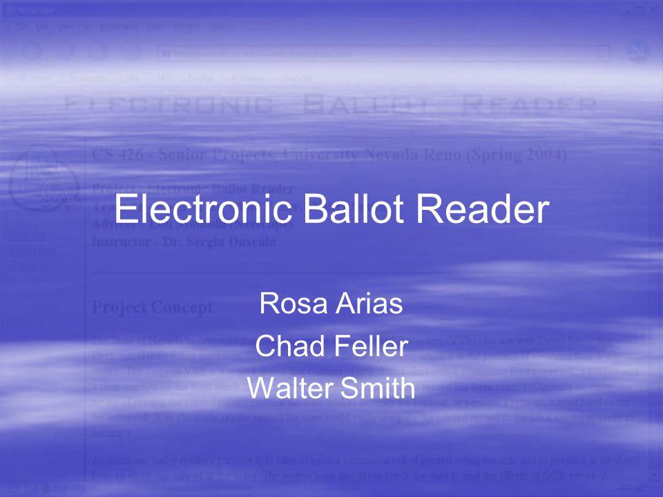 Electronic Ballot Reader Rosa Arias Chad Feller Walter Smith