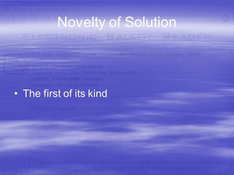 Novelty of Solution The first of its kind