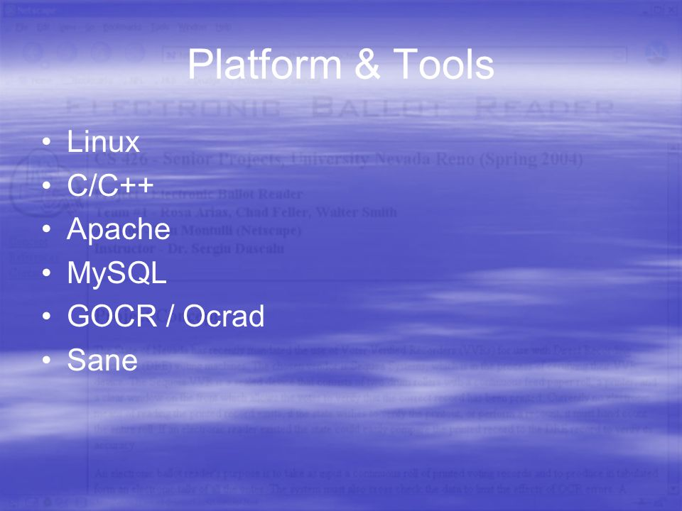Platform & Tools Linux C/C++ Apache MySQL GOCR / Ocrad Sane