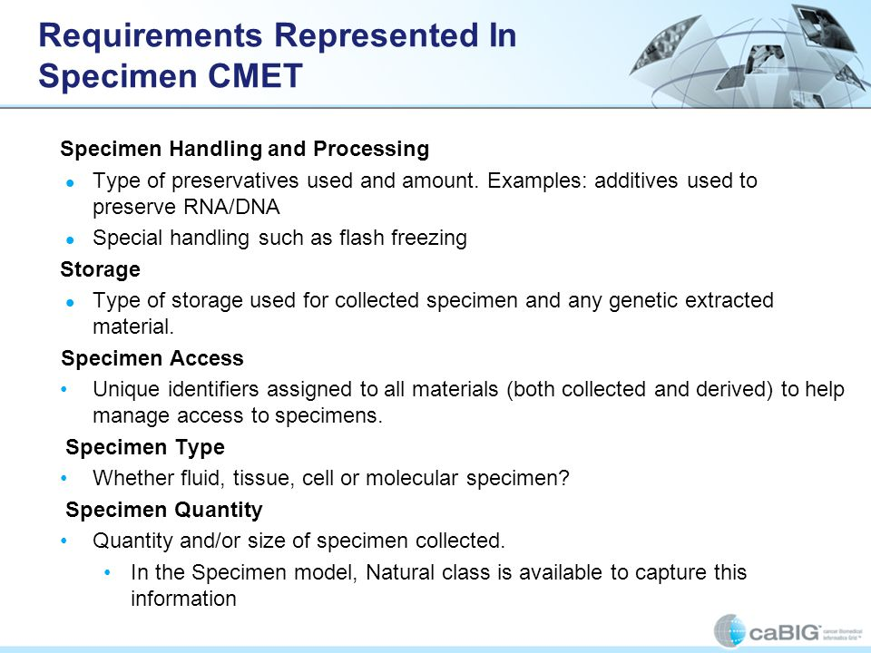 Requirements Represented In Specimen CMET Specimen Handling and Processing Type of preservatives used and amount. Examples: additives used to preserve